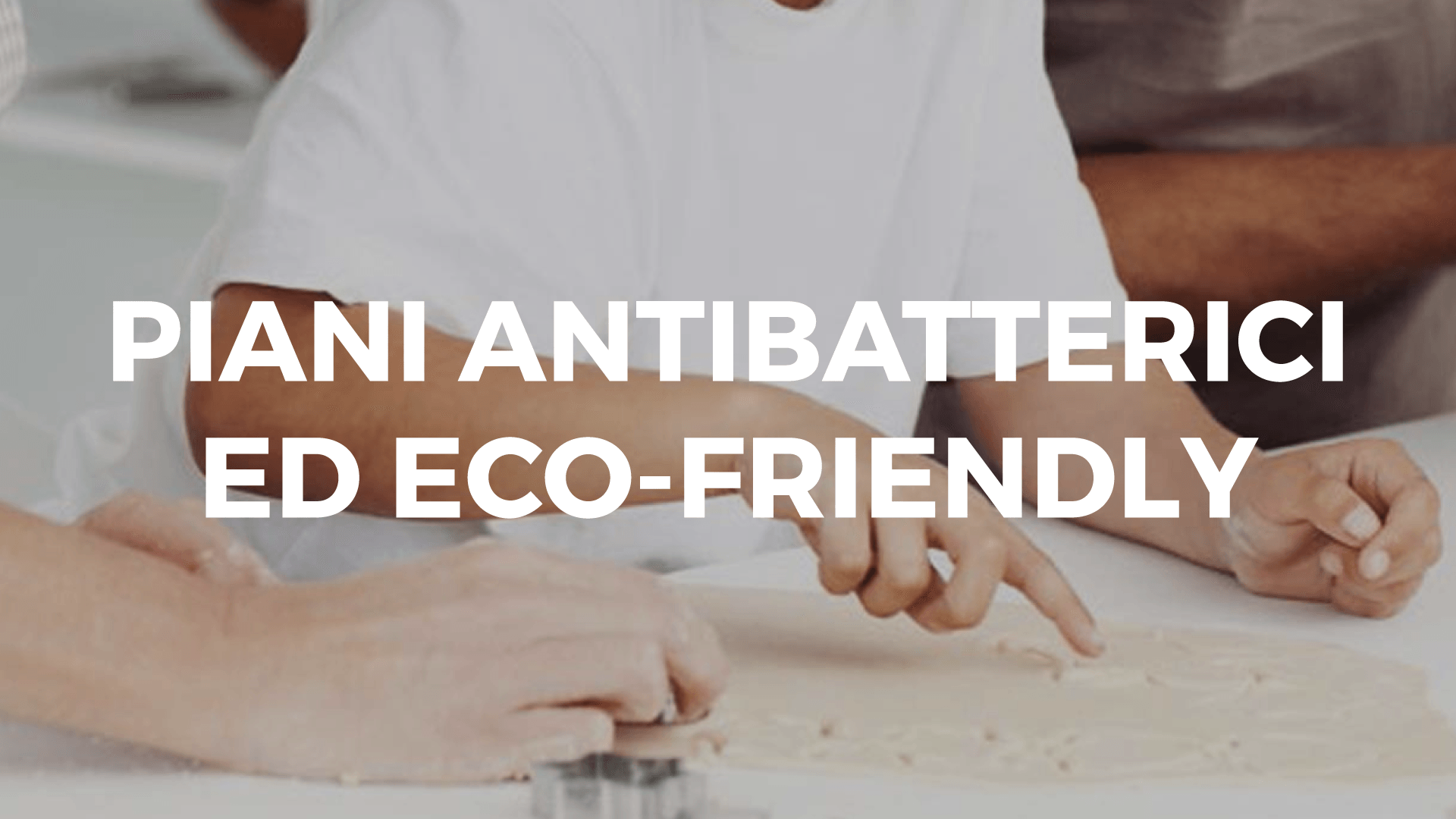 Piani antibatterici ed eco friendly lube store milano for Piani domestici eco compatibili