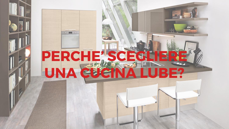 Perchè scegliere Lube? - Lube Store Milano - Le Cucine Lube & Creo a ...